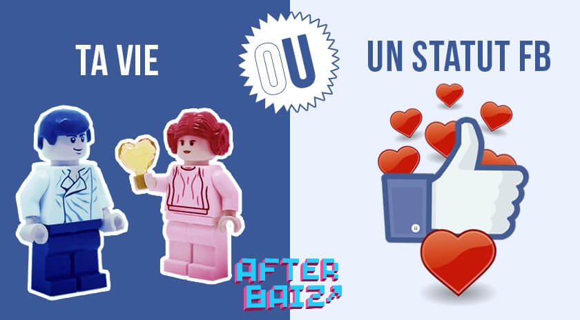 Ta vie ou un statut Facebook?
