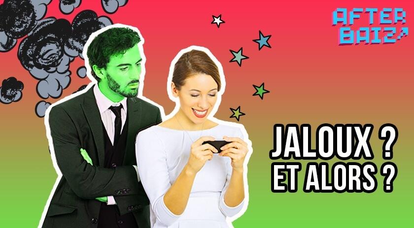 Jaloux et alors ?