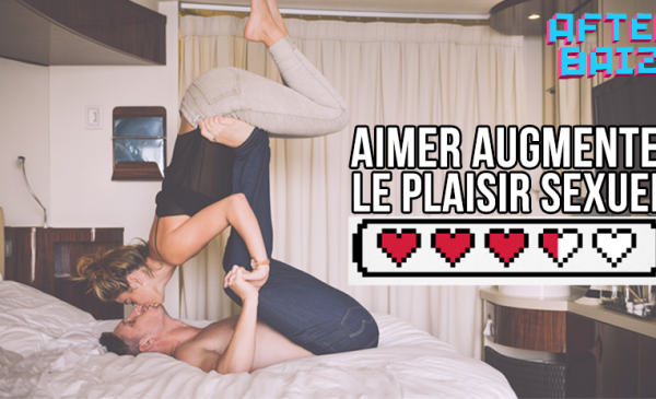 Aimer augmente le plaisir sexuel