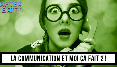 La communication et moi ça fait 2