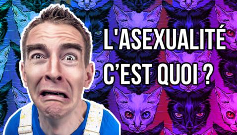 L'asexualité, c'est quoi ?