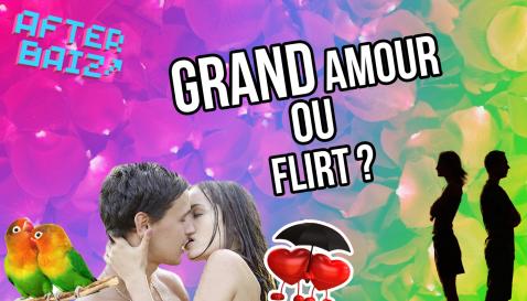 grand amour ou flirt ?