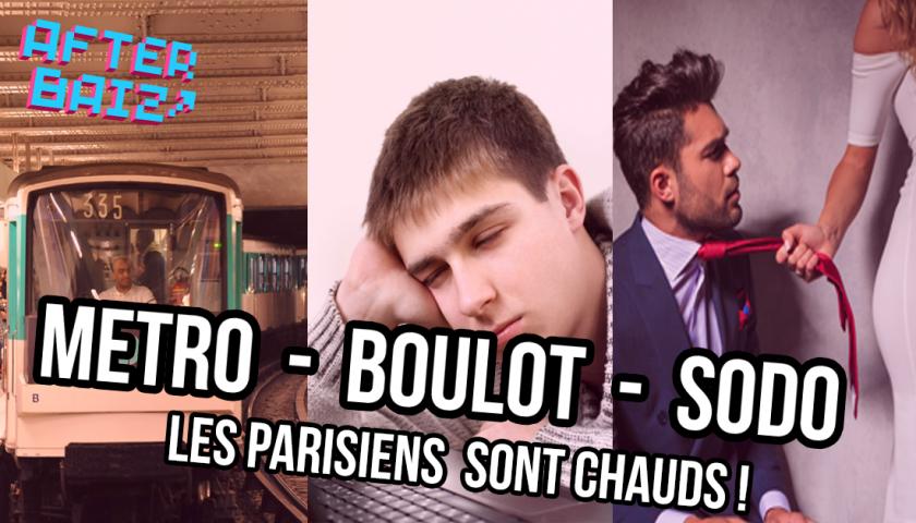 Metro, boulot, sodo : les parisiens sont chauds !