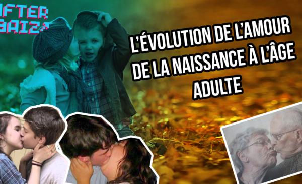 L'évolution de l'amour : de la naissance à l'âge adulte