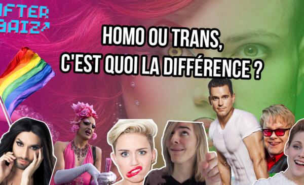 Homo ou trans, c'est quoi la différence ?