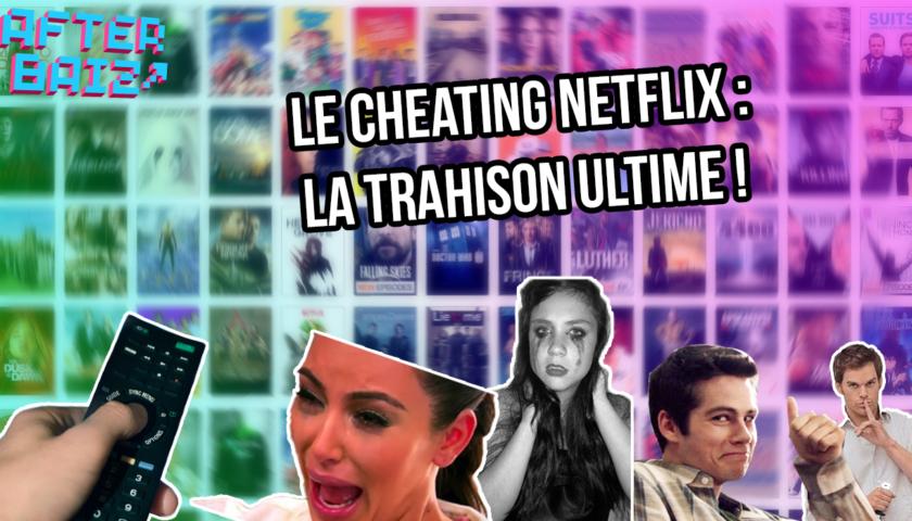 Le cheating netflix : la trahison ultime !