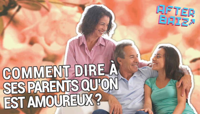 Comment annoncer à ses parents sa relation ?