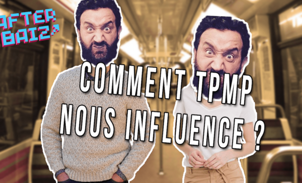 Comment TPMP nous influence ?