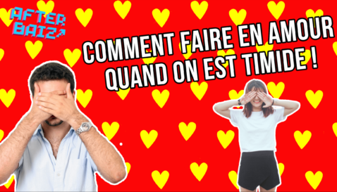 Comment faire en amour quand on est timide ?