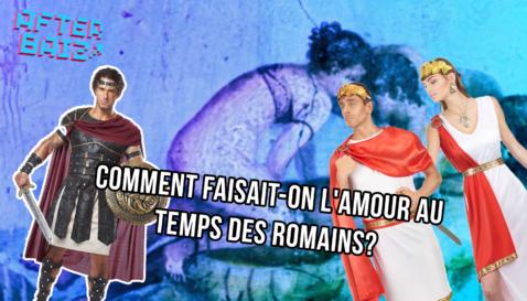 Comment faisait-on l'amour au temps des Romains ?