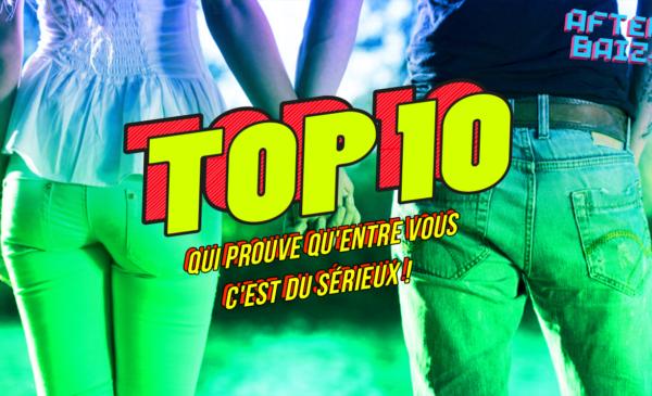TOP 10 qui prouve qu'entre vous c'est du sérieux !